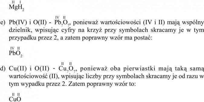ponieważ wartościowości (IV i II) mają wspólny dzielnik, wpisując cyfry na krzyż przy symbolach skracamy je w tym przypadku przez 2, a zatem poprawny wzór ma postać...